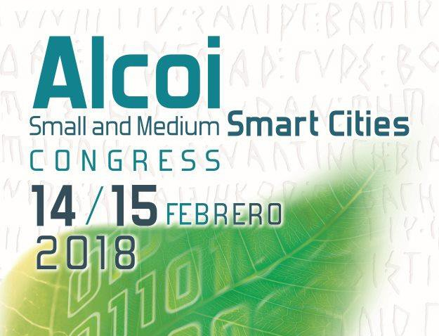 Alcoi celebra el primer congreso nacional 'Small & Medium Smart Cities', los próximos 14 y 15 de febrero