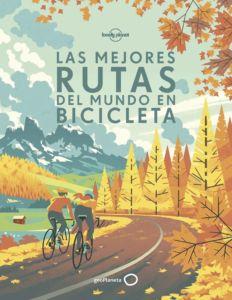 Portada del libro de relatos Las Mejores Rutas del Mundo en Bicicleta